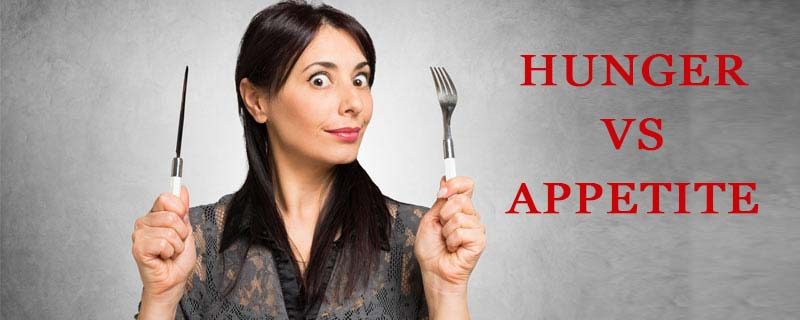 What Is The Difference Between Hunger & Appetite?