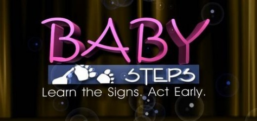 """Baby Steps: """"Learn the Signs. Act Early."""""""