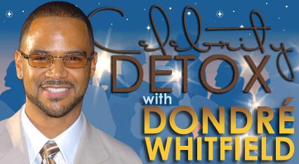 Celebrity Detox with Dondré Whitfield – Day 1