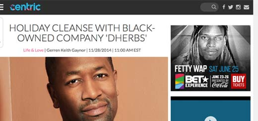Dherbs CEO Tells Centric About Holiday Cleansing