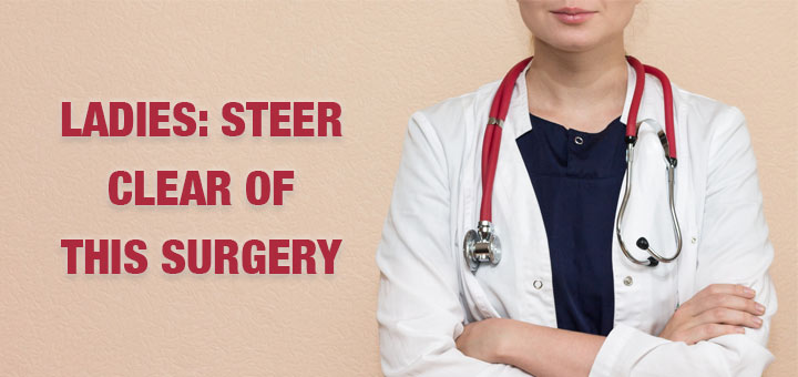 The Number One Surgery That Women Don't Need