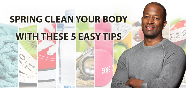 Dherbs CEO Health Tips: How To Spring Clean Your Body
