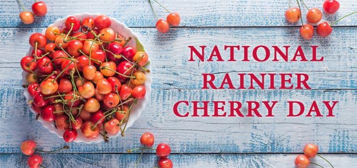 We Cherry-ish National Rainier Cherry Day